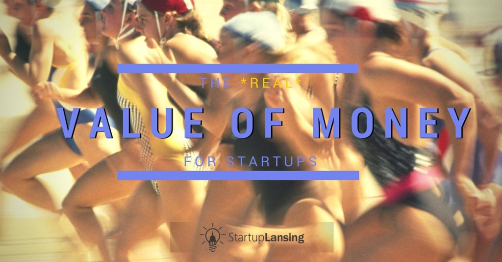 The Real Value of Money for Startups